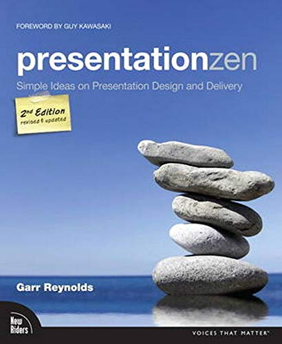 PresentationZen: Simple Ideas on Presentation Design and Delivery (Voices That Matter)