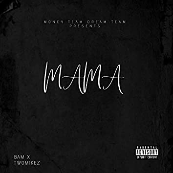 Mama (feat. Twomikez)