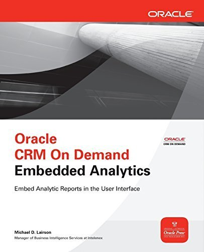 Oracle CRM On Demand Embedded Analytics (Oracle Press) by Michael D. Lairson (2011-01-31)