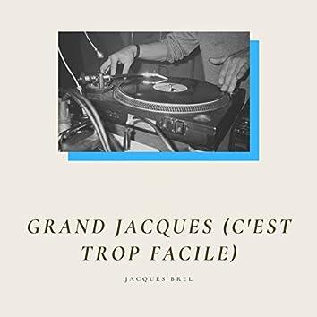 Grand Jacques (C'est trop facile)