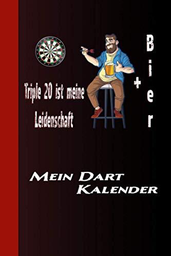 Triple 20 Ist Meine Leidenschaft + Bier Mein Dart Kalender: Spass Am Dart Mit Dartsscheibe, Pfeile und Bier. Triple 20 Oder Bull 301 - 501 Lustiges Dart Design