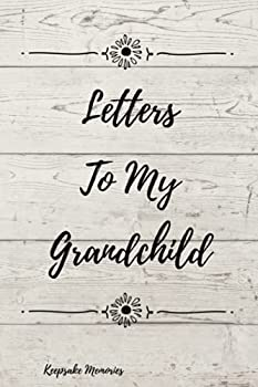 Letters To My Grandchild  6x9 Keepsake Journal Diary 100 pages
