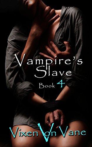 Vampire's Slave: Book 4 (English Edition)