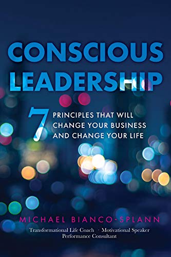 Conscious Leadership: 7 Principles that WILL Change Your Business and Change Your Life Kindle Edition Image