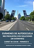 Exámenes de autoescuela - 900 preguntas con soluciones (30 exámenes): Carnet de coche - Permiso B - Edición low cost con imágenes en blanco y negro