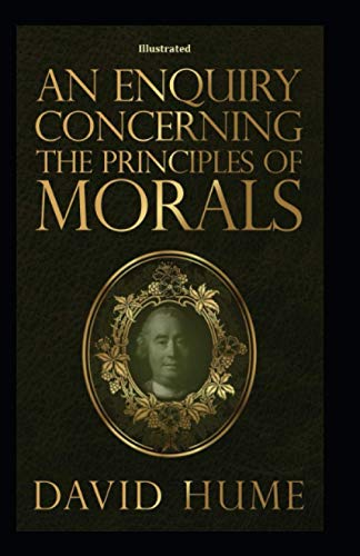An Enquiry Concerning the Principles of Morals Illustrated
