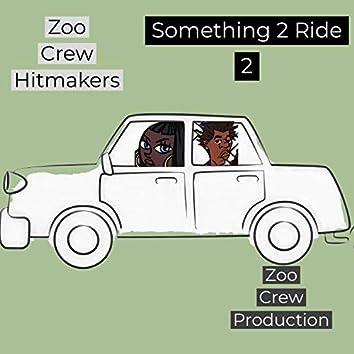 Something 2 Ride 2