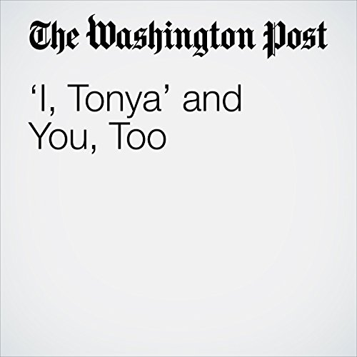 'I, Tonya' and You, Too copertina
