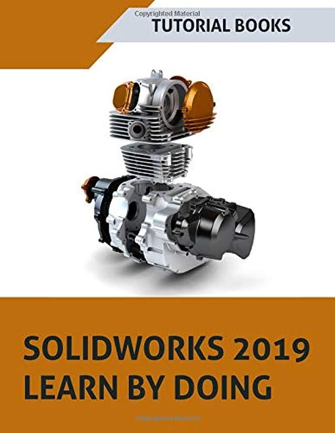 剃る細い裏切り者SOLIDWORKS 2019 Learn by doing: Sketching, Part Modeling, Assembly, Drawings, Sheet metal, Surface Design, Mold Tools, Weldments, MBD Dimensions, and Rendering