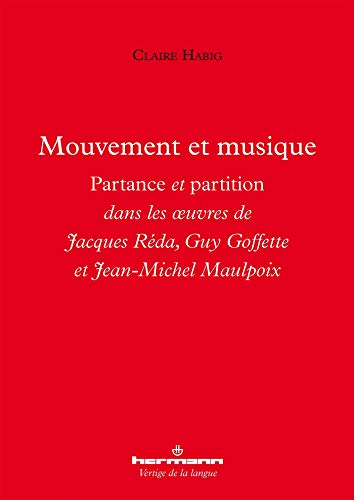 Mouvement et musique: Partance et partition dans les oeuvres de Jacques Réda, Guy Goffette et Jean-Michel Maulpoix