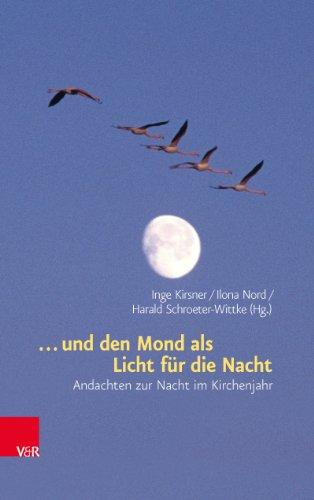 ... und den Mond als Licht für die Nacht: Andachten zur Nacht im Kirchenjahr