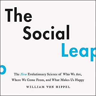 The Social Leap     The New Evolutionary Science of Who We Are, Where We Come from, and What Makes Us Happy              Auteur(s):                                                                                                                                 William von Hippel                               Narrateur(s):                                                                                                                                 Michael David Axtell                      Durée: 8 h et 36 min     13 évaluations     Au global 4,5