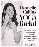 Yoga facial: Ejercicios faciales reafirmantes y consejos inspiradores para brillar por dentro y por fuera (Terapias Mi Coach)