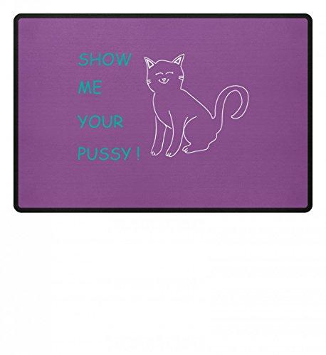 Show me your Pussy (Cat) | Zeig mir deine Muschi-Katze Katzen-Liebhaber Geschenke - Fußmatte