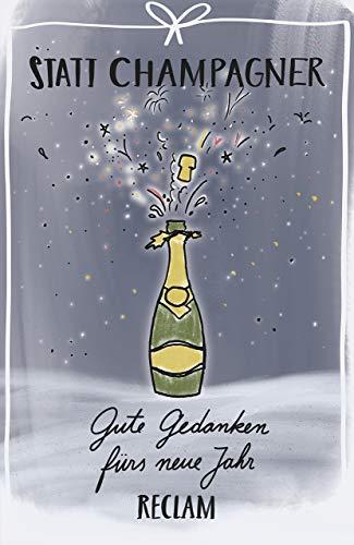 Statt Champagner: Gute Gedanken fürs neue Jahr (Reclams Universal-Bibliothek)