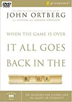 When the Game Is Over, It All Goes Back in the Box: Six Sessions on Living Life in the Light of Eternity [DVD]