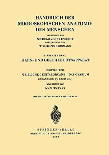 Harn- und Geschlechtsapparat: Dritter Teil Weibliche Genitalorgane Das Ovarium Ergänzung Zu Band Vii/1 (Handbuch der mikroskopischen Anatomie des Menschen Handbook of Mikroscopic Anatomy, 7 / 3 / 3)