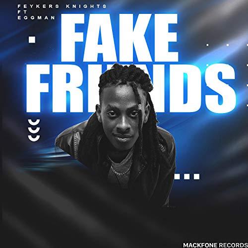 Fake Friends (feat. Eggman)