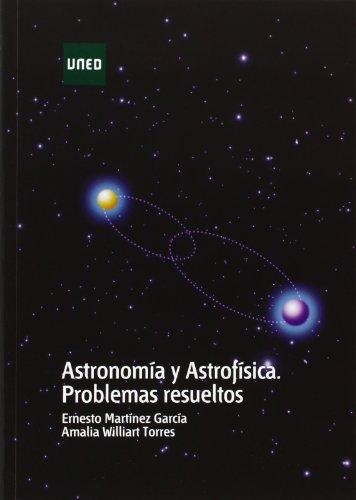 Astronomía y astrofísica. Problemas resueltos (GRADO)