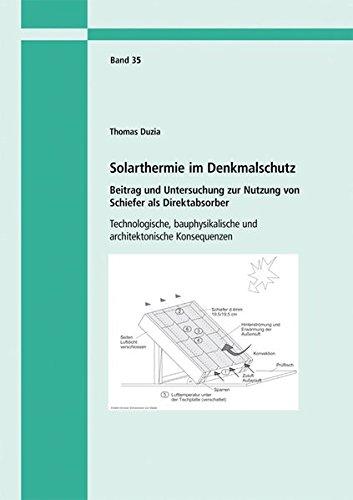 Price comparison product image Solarthermie im Denkmalschutz. Beitrag und Untersuchung zur Nutzung von Schiefer als Direktabsorber