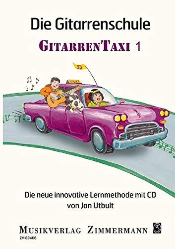 Die Gitarrenschule: Gitarrentaxi. Band 1. Gitarre. Ausgabe mit CD.