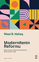 Modernitenin Reformu; Abdurrahman Taha'nin Felsefesinde Ahlak ve Yeni Insan