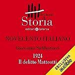 Novecento italiano - 1924. Il delitto Matteotti