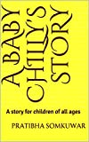 A baby Chilly's Story: A story for children of all ages (English Edition)