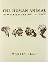 The Human Animal in Western Art and Science (Bross Lecture Series)