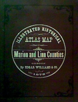Illustrated Historical Atlas Map Marion and Linn Counties Oregon