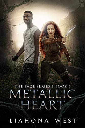 Metallic Heart: Book One of The Fade Series by [Liahona West]
