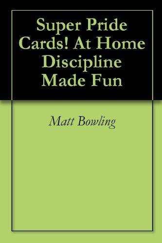 Super Pride Cards! At Home Discipline Made Fun (English Edition)