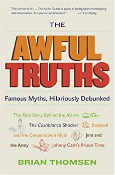 The Awful Truths: Famous Myths, Hilariously Debunked by [Brian M. Thomsen]