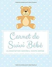 Carnet de suivi bébé: Journal de bord pour surveiller | l'alimentation | le sommeil | les soins et la santé du nourrisson | section choses à faire notes et to do list pour parents (French Edition)