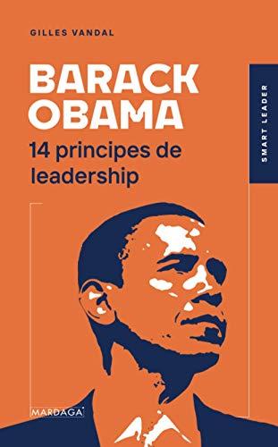 Barack Obama: 14 principes de leadership