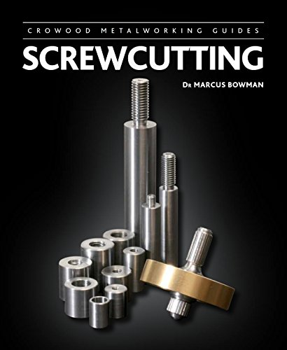 Screwcutting (Crowood Metalworking Guides)