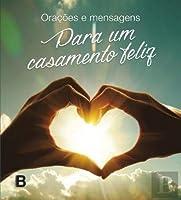 Orações e Mensagens para um Casamento Feliz (Portuguese Edition)