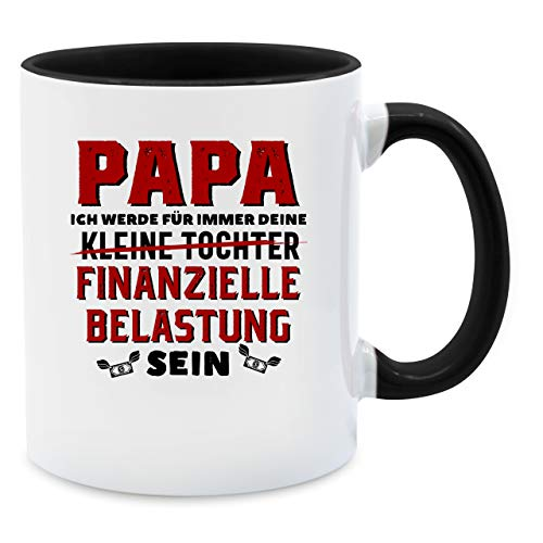 Vatertagsgeschenk Tasse - Papa ich werde für immer deine finanzielle Belastung sein - Unisize - Schwarz - ich werde immer deine finanzielle belastung sein - Q9061 - Tasse für Kaffee oder Tee