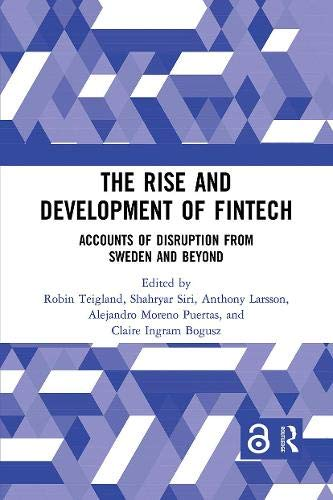 Compare Textbook Prices for The Rise and Development of FinTech Routledge International Studies in Money and Banking 1 Edition ISBN 9780367735180 by Teigland, Robin,Siri, Shahryar,Larsson, Anthony,Puertas, Alejandro Moreno