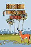 Botswana Travel Guide Notebook: Notebook Journal  Diary/ Lined - Size 6x9 Inches 100 Pages