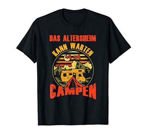 Das Altersheim Kann Warten Ich Geh Campen Wohnwagen Camper T-Shirt