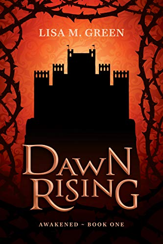 Dawn Rising (Awakened Book 1) by [Lisa M. Green]