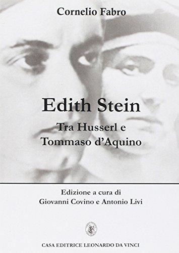 Edith Stein. Tra Husserl e Tommaso d'Aquino