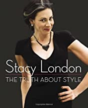 The Truth about Style by Stacy London (2-Oct-2012) Hardcover
