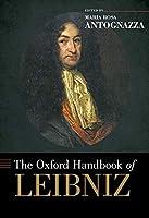 The Oxford Handbook of Leibniz (Oxford Handbooks)