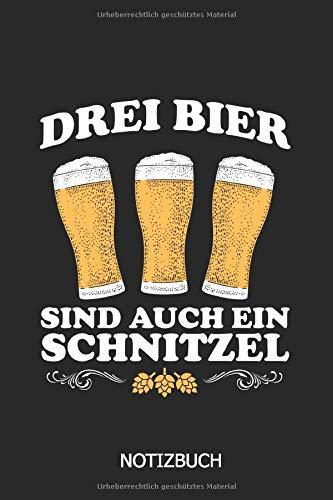 Drei Bier sind auch ein Schnitzel Notizbuch: DIN A5 Notizbuch 120 Seiten Punkteraster | Notizheft | Schreibheft | Bier | Bier Notizbuch | Alkohol Geschenkidee