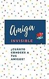 Amiga Invisible. ¿Cuánto conoces a tus amigos?: Regalo Divertido para amiga invisible (LIBRO JUEGO) (Amigo Invisible)