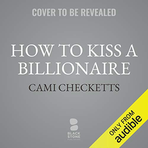 How to Kiss a Billionaire audiobook cover art