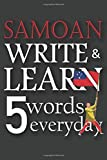 Samoan write & learn 5 words everyday: An educational book by writing words every day, 6' x 9'. 147 pages