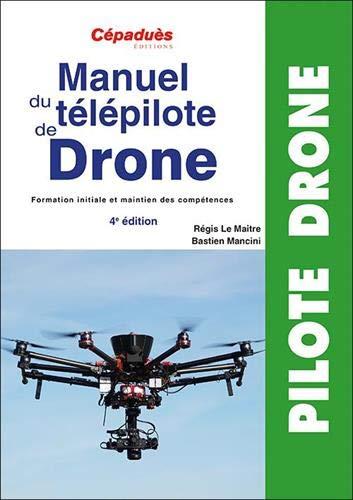 Manuel du télépilote de Drone 4e édition